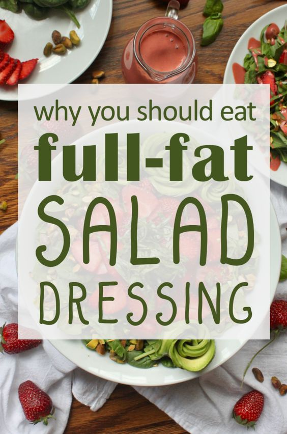Why you should eat full-fat salad dressing