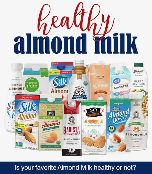 Evaluation of popular store bought almond milk and list of healthy almond milks